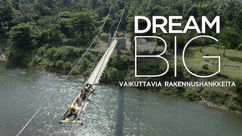 Dream Big: Vaikuttavia rakennushankkeita (2017)