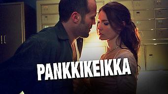 Pankkikeikka (2008)